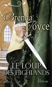 Brenda Joyce - Le loup des Highlands.