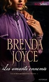 Brenda Joyce - Les amants ennemis - T1 - Les secrets de Greystone Manor.