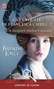 Brenda Joyce - Une enquête de Francesca Cahill Tome 2 : Un suspect embarrassant.