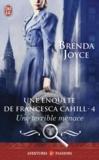 Brenda Joyce - Une enquête de Francesca Cahill Tome 4 : Une terrible menace.