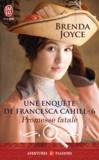 Brenda Joyce - Une enquête de Francesca Cahill Tome 6 : Promesse fatale.