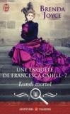 Brenda Joyce - Une enquête de Francesca Cahill Tome 7 : Lundi mortel.