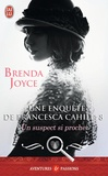 Brenda Joyce - Une enquête de Francesca Cahill Tome 8 : Un suspect si proche.