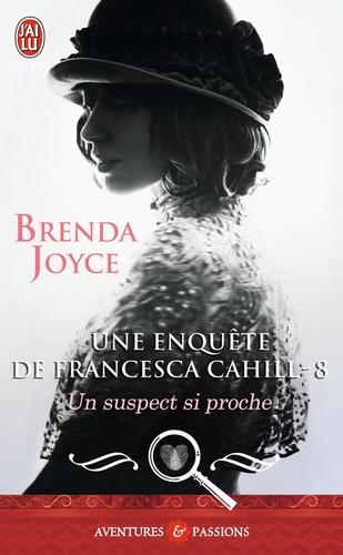Une enquête de Francesca Cahill Tome 8 Un suspect si proche
