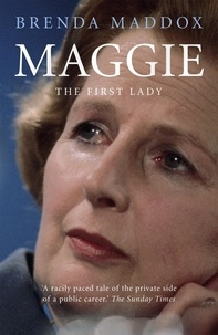 Brenda Maddox - Maggie - The First Lady - The woman behind the title.