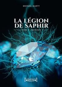 Brenda Marty - La Légion de Saphir - Tome 2 - Trahison.