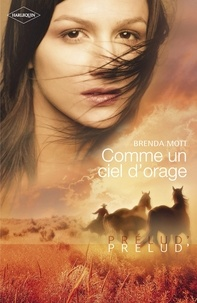 Brenda Mott - Comme un ciel d'orage (Harlequin Prélud').