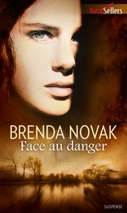 Brenda Novak - Face au danger - Série The Last Stand, vol. 1.