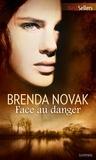 Brenda Novak - Face au danger - Série The Last Stand, vol. 1.