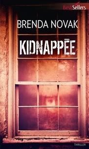 Brenda Novak - Kidnappée.