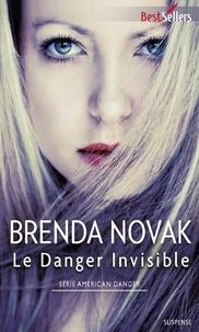 Brenda Novak - Le Danger invisible - T1 - American Danger.