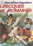 Brenda Ralph Lewis et Rob Mc Caig - Les plus belles légendes grecques et romaines.