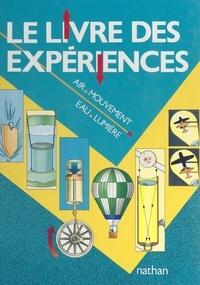 Brenda Walpole et Peter Bull - Le livre des expériences - Air, mouvement, eau, lumière.
