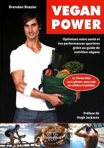 Brendan Brazier - Vegan power - Optimisez votre santé et vos performances sportives grâce au guide de nutrition végane.
