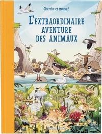 Brendan Kearney - L'extraordinaire aventure des animaux - Une promenade originale pour découvrir la richesse des habitats du monde et les merveilleux animaux qui les peuplent !.