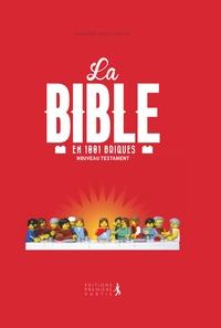 Brendan Powell Smith - La Bible en 1 001 briques - Nouveau testament.