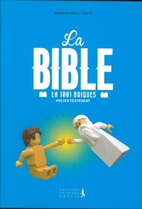 Brendan Powell Smith - La Bible en 1 001 briques - Ancien Testament.