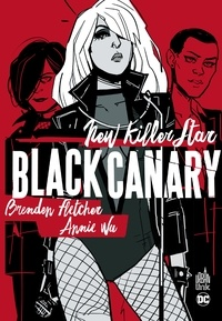 Brenden Fletcher et Annie Wu - Black Canary  : New Killer Star.