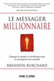 Brendon Burchard - Le messager millionnaire.