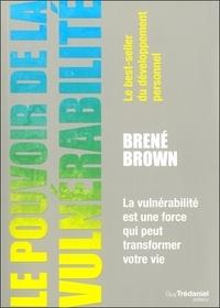 Brené Brown - Le pouvoir de la vulnérabilité - La vulnérabilité est une force qui peut transformer votre vie.