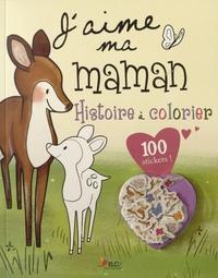Brenna Vaughan et David Bedford - J'aime ma maman - Histoire à colorier.