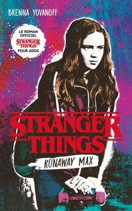 Brenna Yovanoff - Stranger Things - Runaway Max - Le roman officiel pour ados.