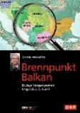 Brennpunkt Balkan - Blutige Vergangenheit - Ungewisse Zukunft.