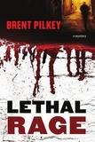 Brent Pilkey et Stephen Brockwell - Lethal Rage.