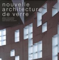 Brent Richards - Nouvelle architecture de verre.