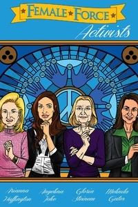 Brent Sprecher et Melissa Seymour - Female Force: Activists: Gloria Steinem, Melinda Gates, Arianna Huffington & Angelina Jolie Volume 1 #GN.