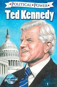 Brent Sprecher - Political Power: Ted Kennedy - Sprecher, Brent.