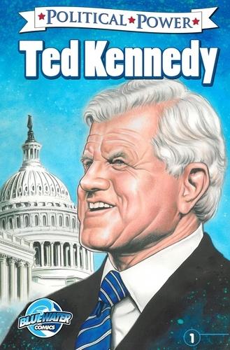 Political Power: Ted Kennedy. Sprecher, Brent
