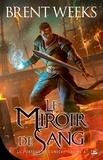 Brent Weeks - Le Porteur de lumière Tome 4 : Le miroir de sang.