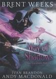 Brent Weeks et Ivan Brandon - The Ways of Shadows.