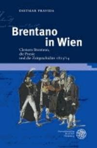 Brentano in Wien - Clemens Brentano, die Poesie und die Zeitgeschichte 1813/14.