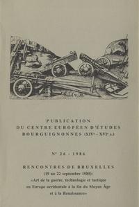 Brepols - Art de la guerre, technologie et tactique en Europe occidentale à la fin du Moyen Age et à la Renaissance - Publication du centre européen d'études bourguignonnes (XIVe-XVIe).