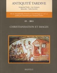 Brepols - Antiquité tardive N° 19/2011 : Christianisation et images.