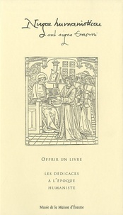 Jean-François Maillard - Nugae humanisticae N° 3, Printemps 2003 : Offrir un livre - La dédicace à l'époque humaniste.