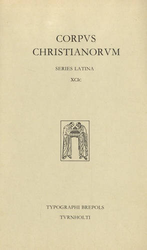 Brepols - Corpus Christianorum - Series Latina XCIc.
