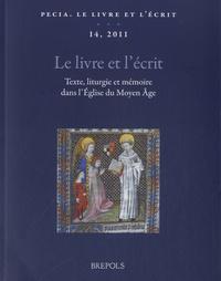 Brepols - Le livre et l'écrit - Texte, liturgie et mémoire dans l'Eglise du Moyen Age.