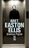 Bret Easton Ellis - American Psycho.