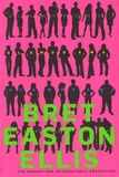 Bret Easton Ellis - Glamorama.