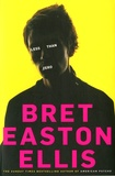 Bret Easton Ellis - Less Than Zero.