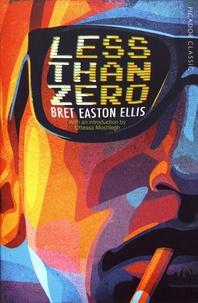 Bret Easton Ellis - Less Than Zero.