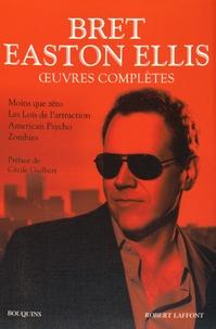 Bret Easton Ellis - Oeuvres complètes - Tome 1, Moins que zéro, Les Lois de l'attraction, American Psycho, Zombies.