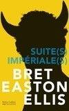 Bret Easton Ellis - Suite(s) impériale(s).