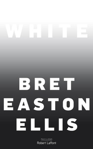 Bret Easton Ellis - White.