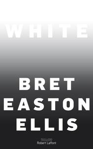 Bret Easton Ellis - White.