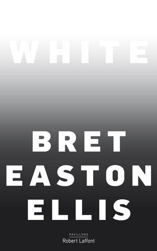 White - Bret Easton Ellis - Format ePub - 9782221242810 - 14,99 €