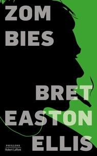 Bret Easton Ellis et Bernard Willerval - PAVILLONS  : Zombies.
